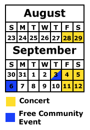 2015 Concerts are Fri.-Sat. August 28-29,Thur. to Sat. September 3-5,Fri.-Sat. September 11-12. Free events Sept. 3 and 6.